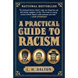 A Practical Guide to Racismby C. H. Dalton