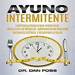 Ayuno intermitente [Intermittent Fasting]   Dr Dan Foss