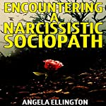 Encountering a Narcissistic Sociopath | Angela Ellington