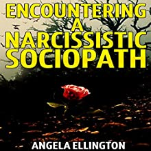 Encountering a Narcissistic Sociopath Audiobook by Angela Ellington Narrated by Ashley Nero