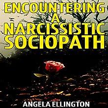 Encountering a Narcissistic Sociopath | Livre audio Auteur(s) : Angela Ellington Narrateur(s) : Ashley Nero