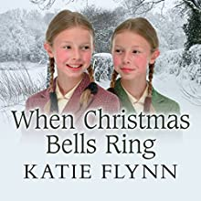 When Christmas Bells Ring (       UNABRIDGED) by Katie Flynn Narrated by Anne Dover