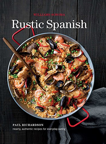 williams-sonoma-rustic-spanish-simple-authentic-recipes-for-everyday-cooking