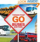 Things That Go - Buses Edition: Buses...