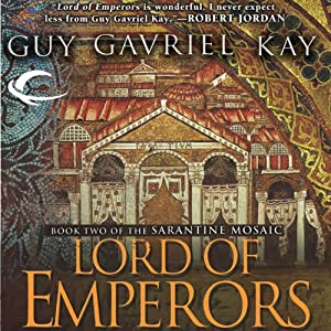 Lord of Emperors: Book Two of the Sarantine Mosaic | [Guy Gavriel Kay]