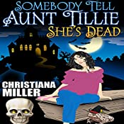 Somebody Tell Aunt Tillie She's Dead: Toad Witch Series, Book 1 | [Christiana Miller]