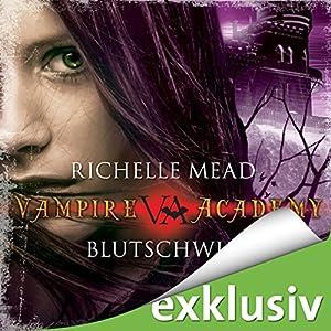 Blutschwur (Vampire Academy 4) Hörbuch