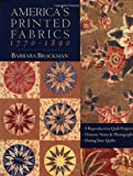 img - for America's Printed Fabrics 1770-1890: 8 Reproduction Quilt Projects: Historic Notes and Photographs; Dating Your Quilts book / textbook / text book