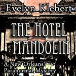 The Hotel Mandolin: A New Orleans Paranormal Mystery | Evelyn Klebert