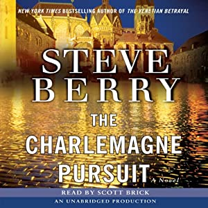 The Charlemagne Pursuit: A Novel | [Steve Berry]