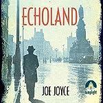Echoland | Joe Joyce