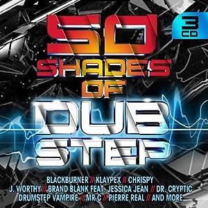 50 Shades Of Dubstep