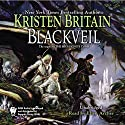 Blackveil: Book Four of Green Rider (       UNABRIDGED) by Kristen Britain Narrated by Ellen Archer