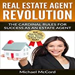 Real Estate Agent Revolution: The Cardinal Rules for Success as an Estate Agent | Michael McCord