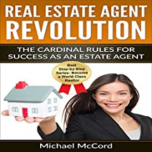 Real Estate Agent Revolution: The Cardinal Rules for Success as an Estate Agent Audiobook by Michael McCord Narrated by Rick McVey