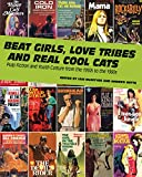 img - for Beat Girls, Love Tribes, and Real Cool Cats: Pulp Fiction and Youth Culture, 1950-1980 book / textbook / text book