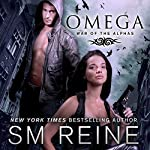 Omega: An Urban Fantasy Novel: War of the Alphas, Book 1 | S. M. Reine
