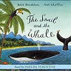The Snail and the Whale Hörbuch von Julia Donaldson Gesprochen von: Imelda Staunton