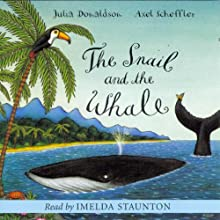 The Snail and the Whale Audiobook by Julia Donaldson Narrated by Imelda Staunton