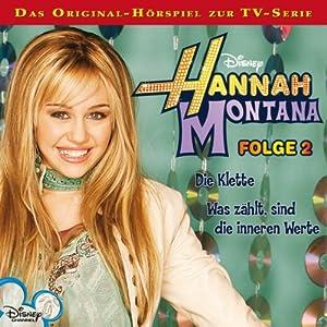 Die Klette / Was zählt sind die inneren Werte (Hannah Montana 2) Hörspiel