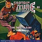 Captain Future: Star Trail to Glory Hörbuch von Edmond Hamilton,  Radio Archives Gesprochen von: Milton Bagby