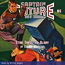 Captain Future: Star Trail to Glory Audiobook by Edmond Hamilton,  Radio Archives Narrated by Milton Bagby