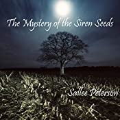 The Mystery of the Siren Seeds: Mick Malone Mysteries Volume 2 | Sallee Peterson