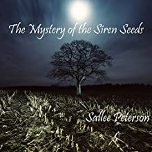 The Mystery of the Siren Seeds: Mick Malone Mysteries Volume 2 (       UNABRIDGED) by Sallee Peterson Narrated by Joshua Story