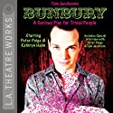 Bunbury: A Serious Play for Trivial People  by Tom Jacobson Narrated by Jean Gilpin, Kathryn Hahn, Melinda Page Hamilton, full cast