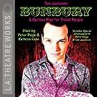 Bunbury: A Serious Play for Trivial People Hörspiel von Tom Jacobson Gesprochen von: Jean Gilpin, Kathryn Hahn, Melinda Page Hamilton, full cast