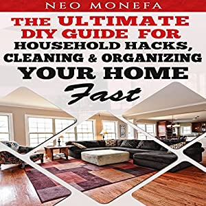 Organization: The Ultimate DIY Guide for Household Hacks, Cleaning & Organizing Your Home Fast Audiobook
