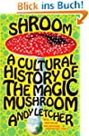 Shroom: A Cultural History of the Mag...