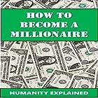 How to Be a Millionaire Hörbuch von  Humanity Explained, Nicholas Voth Gesprochen von: Derek Botten