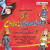 Die Chaosschwestern sind unschlagbar! (Die Chaosschwestern 2) | Dagmar H. Mueller