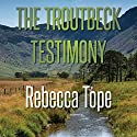 The Troutbeck Testimony Audiobook by Rebecca Tope Narrated by Julia Franklin