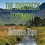 The Troutbeck Testimony | Rebecca Tope