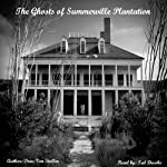 The Ghosts of Summerville Plantation | Drac Von Stoller