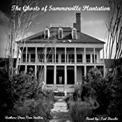 The Ghosts of Summerville Plantation | [Drac Von Stoller]
