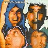 No Promises No Debts by Golden Earring (2005-10-04)