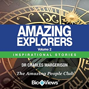 Amazing Explorers - Volume 2: Inspirational Stories | [Charles Margerison]