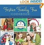 Festive Family Fun Cookbook: Recipes...