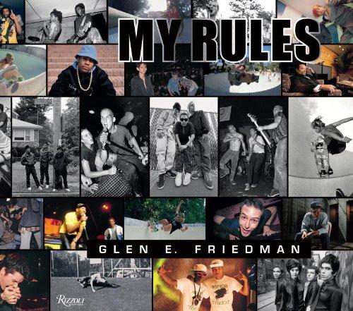 Glen E. Friedman: My Rules /Anglais