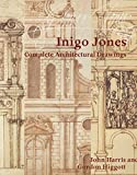 img - for Inigo Jones: Complete Architectural Drawings by John Harris (1989-05-31) book / textbook / text book