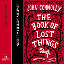 The Book of Lost Things | Livre audio Auteur(s) : John Connolly Narrateur(s) : Nick Rawlinson