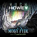 Molly Fyde and the Land of Light: Molly Fyde, Book 2 Audiobook by Hugh Howey Narrated by Jennifer O'Donnell