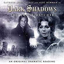 Dark Shadows - The Ghost Watcher (       UNABRIDGED) by Stuart Manning Narrated by Kathryn Leigh Scott, Alec Newman