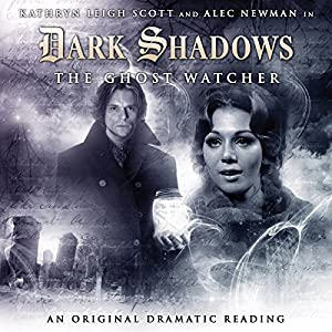 Dark Shadows - The Ghost Watcher Audiobook