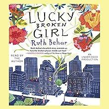Lucky Broken Girl | Livre audio Auteur(s) : Ruth Behar Narrateur(s) : Ruth Behar