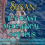 Susan vs. the Giant Mechanical Octopus | Amie Heights