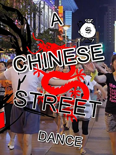 Clip: A Chinese Street Dance